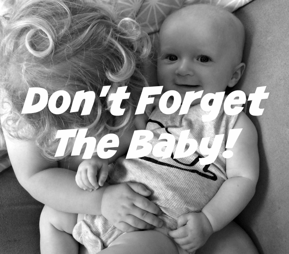 Dont forget the baby