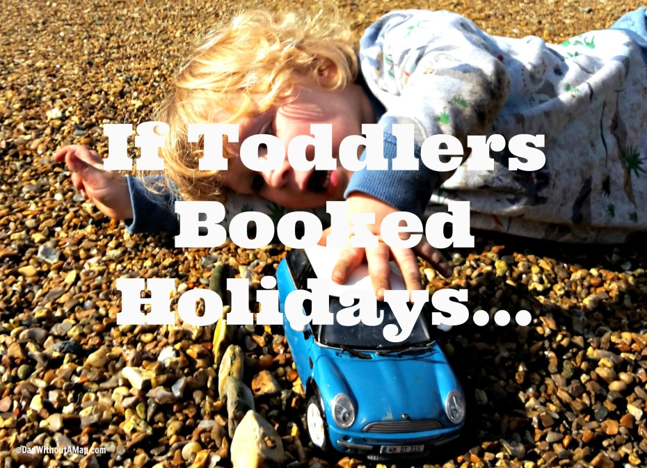 if-toddlers-booked-holidays